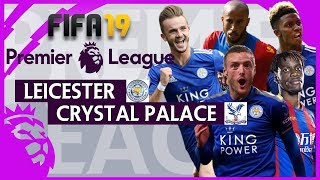 Leicester vs Crystal Palace | FIFA 19 Premier League Gameweek 27 Highlights