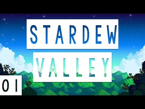 Stardew Valley Gameplay - #01 - Welcome to Cormick Farm! - Let's Play