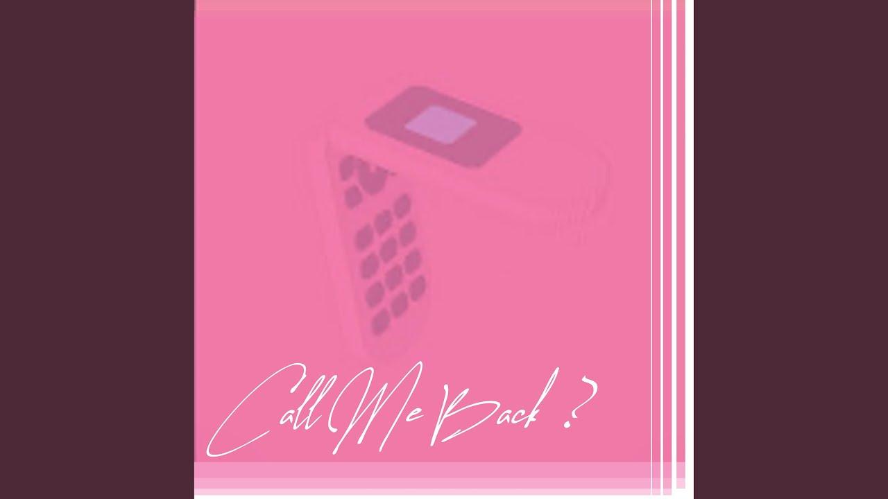 Call Me Back ? - YouTube