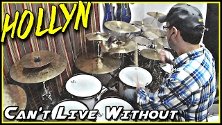 Hollyn - Can't Live Without - Drum Cover