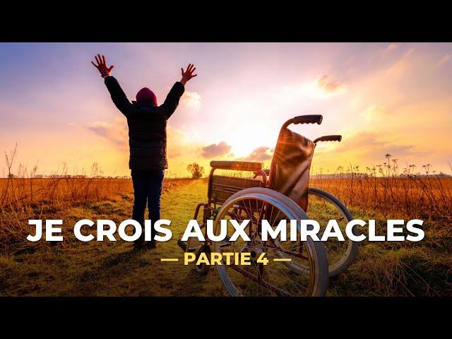 Visionner « Je crois aux MIRACLES — Partie 4 » sur YouTube