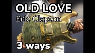 Old Love  Eric Clapton【Effective Way To Practice】3 ways
