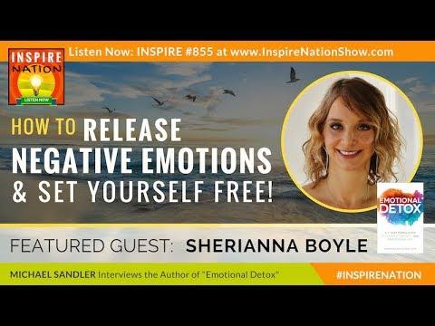 🌟 How to Release Negative Emotions & Set Yourself Free! | SHERIANNA BOYLE & EMOTIONAL DETOX