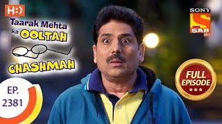 Taarak Mehta Ka Ooltah Chashmah - Ep 2381 - Full Episode - 15th January, 2018