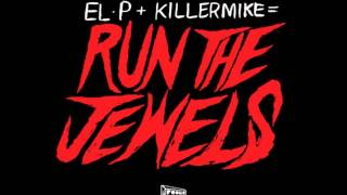 El/P and KillerMike Run The Jewels Get It