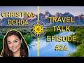 Travel Talk interview with Christina Ochoa
