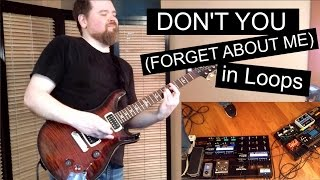 Don't You (Forget About Me) Cover using 5+2 Loops