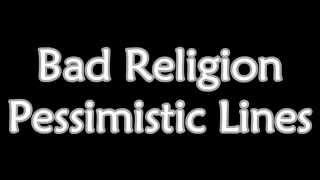 Bad Religion - Pessimistic Lines (Lyrics)