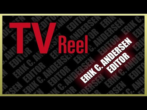 Erik C. Andersen Editors TV Reel