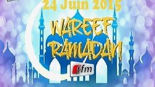 Wareefu Ramadan du Mercredi 24 Juin 2015 avec Sokhna Fatou Bintou diop et Oustaz Mor Thiam