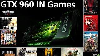 geforce gtx 960 4gb 1080p in 10 games gameplay fps benchmark gta v witcher 3 battlefield