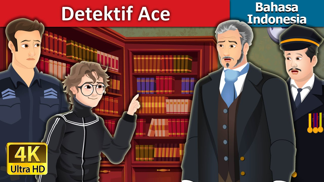 Detektif Ace | Detective Ace in Indonesian | Dongeng Bahasa Indonesia