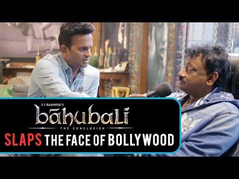 Bahubali 2 Slaps the Face of Bollywood says Ram Gopal Varma!