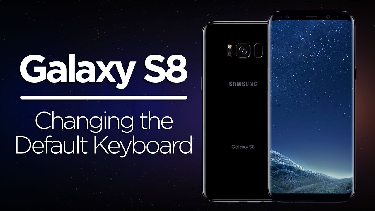 Galaxy S8 Tips - How to Change the Default Keyboard