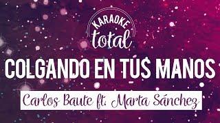 Colgando en Tus Manos - Carlos Baute y Marta Sanchez - Karaoke sin Coros