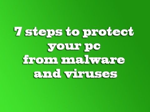 7 steps to protect your pc from malware and viruses