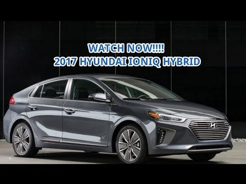 Hot News 2017 Hyundai Ioniq Hybrid Youtube