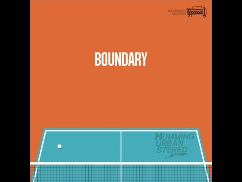 HUMMING URBAN STEREO - BOUNDARY  [Official Audio]