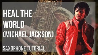 how to play heal the world by michael jackson on alto sax (tutorial)