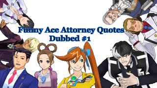 Funny Ace Attorney Quotes DUBBED #1