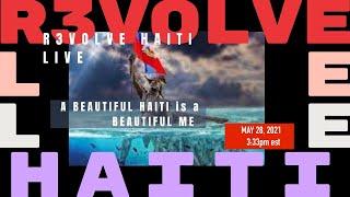 The LIVE Show: A Beautiful Haiti is a Beautiful Me - R3VOLVE HAITI