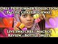 Orly Pacific Coast Highway Summer 2016 Live Swatches-Macros-Review