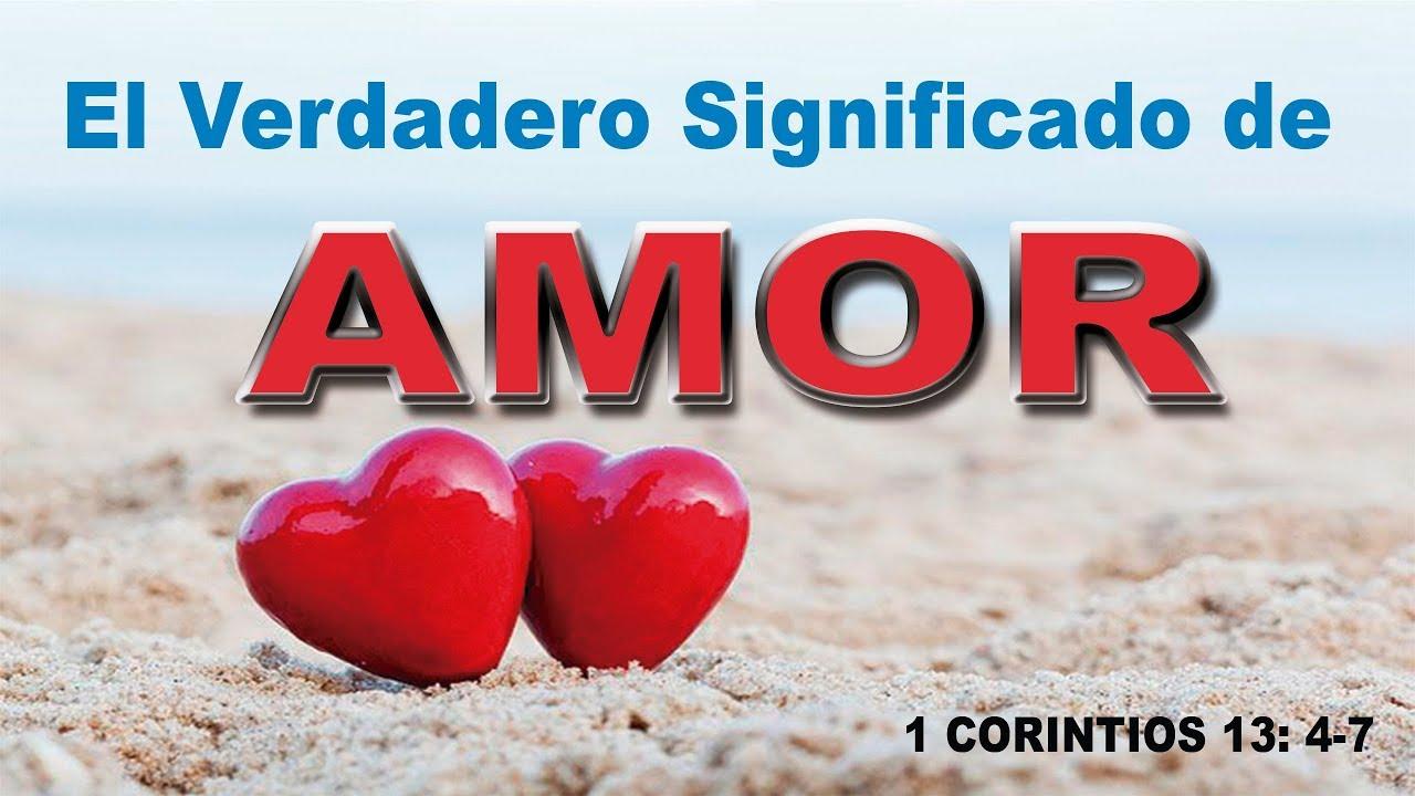 Que Es El Amor Definición Del Amor Según La Biblia 1 Corintios 13 4 7 Youtube