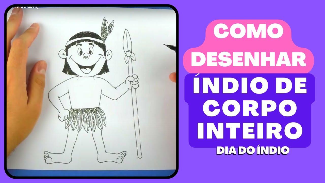 Indio De Corpo Inteiro Como Desenhar Com Dicas 19 De Abril