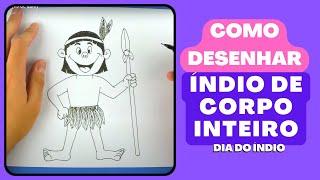 Índio de corpo inteiro - Como desenhar com dicas (19 de abril)