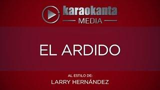 Karaokanta - Larry Hernández - El ardido
