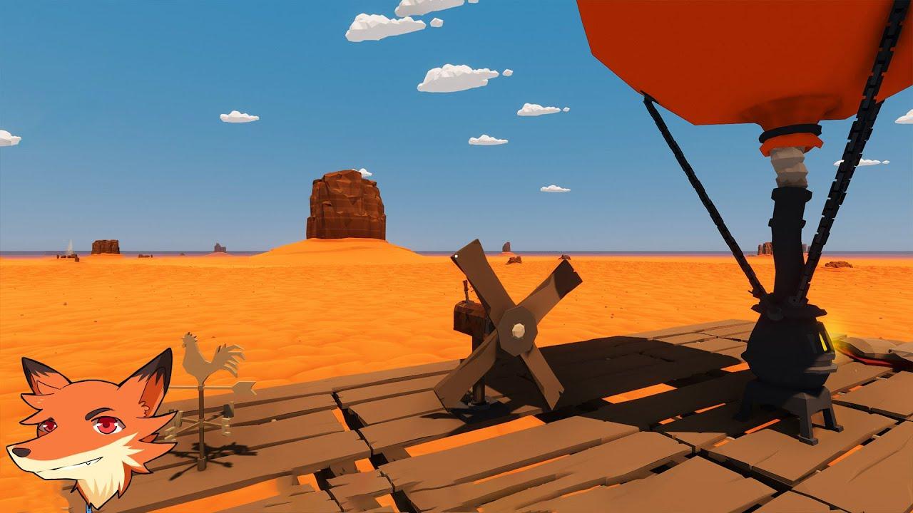 Desert Skies [FR ] Construisez votre montgolfière! L'arrivée du moteur pour aller où l'on veut!