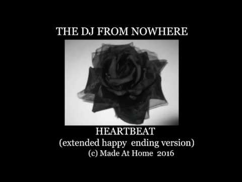 THE DJ FROM NOWHERE :HEARTBEAT(extended...
