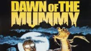 dawn of the mummy 1981 full movie