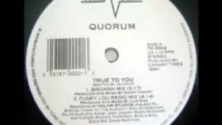 Quorum - True To You (Gimme the Remix)