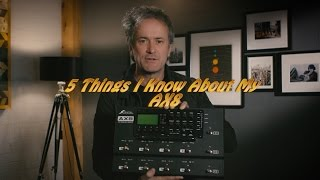 5 Things I Know About My Fractal Audio AX8