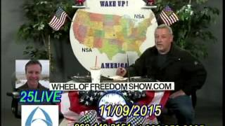 Wheel Of Freedom W.U.A  11/9/15  Ex-CIA Robert Duncan