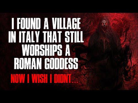 """I Found A Village In Italy That Still Worships A Roman Goddess, Now I Wish I Didn't"" Creepypasta"