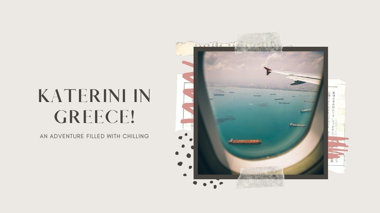 Katerini Travel Trip - October 2020