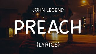 John Legend - Preach (LYRICS)