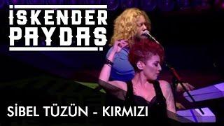 Sibel Tüzün ft. İskender Paydaş - Kırmızı