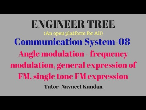 Angle modulation - frequency modulation, general expression of FM, single tone FM expression