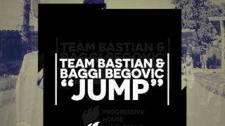 Team Bastian & Baggi Begovic - Jump [Extended] OUT NOW