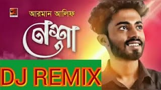 Nesha (Remix ) | Arman Alif | Sad Love Mix | Eid Special Song By Dj Sayed | Tapon OFFICIAL