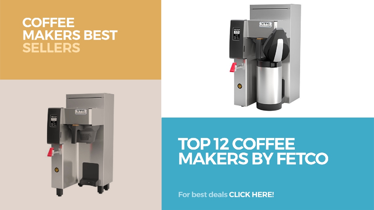 top 12 coffee makers by fetco coffee makers best sellers - Fetco