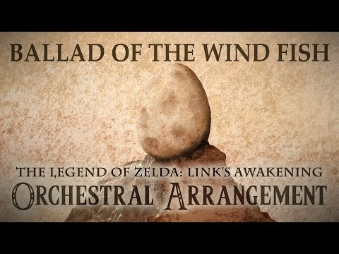 Ballad of the Wind Fish Full Symphonic Version - The Legend of Zelda: Link's Awakening Orchestral