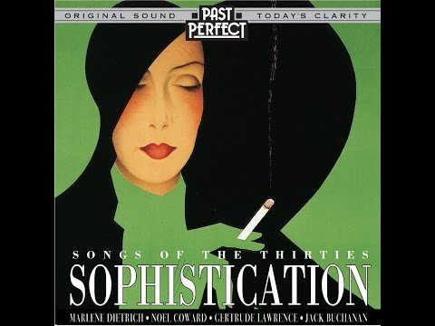 Sophistication - Music, Songs & Style From the 1930s (Past Perfect) [Full Album]
