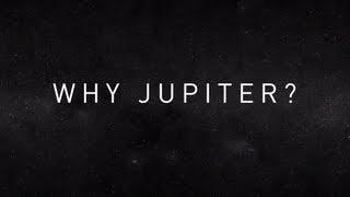 Why Jupiter?