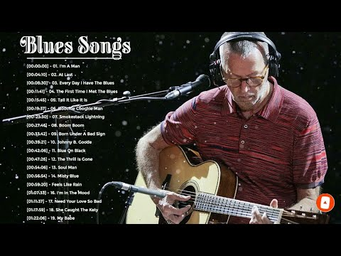 Top 20 Blues Songs Of All Time ♪ Greatest Blues Songs Playlist