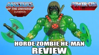 Horde Zombie He-Man Masters of the Universe Classics Figure Review