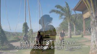 Alsant Nababan & Pay Burman - Kamu Istimewa